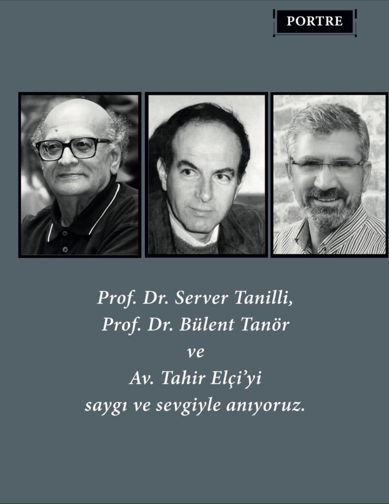 Portre: Prof. Dr. Server Tanilli, Prof. Dr. Bülent Tanör ve Av. Tahir Elçi anısına saygıyla